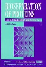 Bioseparations of Proteins : Unfolding/Folding and Validations 1 by Ajit Sada...