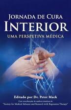 Jornada de Cura Interior - Uma Perspetiva Medica by Peter Mack (2016, Paperback)