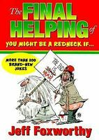 Final Helping : You Might Be a Redneck If... Paperback Jeff Foxworthy