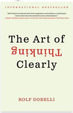 The art of thinking clearly by Rolf Dobelli