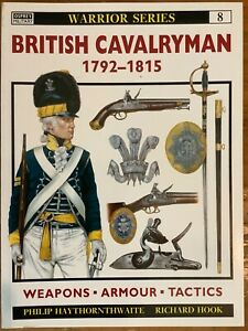Warrior : British Cavalryman 1792 - 1815 Osprey 8 by Philip J Haythornthwaite