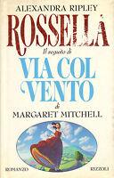 Rossella. Il seguito di Via col vento - Rizzoli - 1991 - 8817677043