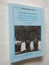 L'HABIT RELIGIEUX Dans les Congrégations Féminines en ALSACE au XXe MAUG-SAUER