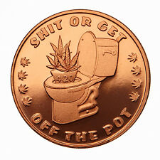 4:20 Time To S**T OR GET OFF THE POT .999 Pure Copper 1 RARE Coins in Display