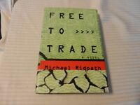 Free to Trade : A Novel of Suspense by Michael Ridpath (1994, Hardcover)
