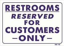 """Restrooms Reserved For Customers Only 10""""x14"""" Sign - RS-10"""