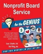 Nonprofit Board Service for the Genius by Susan Schaefer and Bob Wittig...
