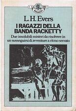 I RAGAZZI DELLA BANDA RACKETTY - L.H. EVERS - Via Corriere
