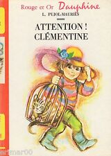 Attention ! Clémentine / Rouge et Or - Dauphine / L. PUJOL - MAURIES / 1 Edition