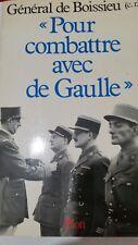 """""""POUR COMBATTRE AVEC DE GAULLE"""" 1940-1946 dédicacé"""