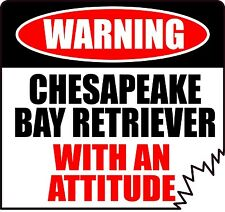 "Warning Chesapeake Bay Retriever With An Attitude 4"" Die-Cut Dog Canine Sticker"