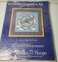 Needles N Hoops Counted Cross Stitch Kit I'd Rather Be Flying #460 Airplane