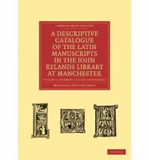 A Descriptive Catalogue of the Latin Manuscripts in the John Rylands Library at