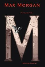 Max Morgan the Sacrifice by Shelley Murphy (2006, Paperback)