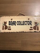 """Slate Sign """"Bear Collector"""" By Plain Jane Measuring 9 Inches Long"""