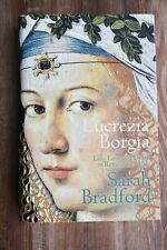 Lucrezia Borgia: Life, Love and Death... by Sarah Bradford...Hardback, Like New.