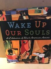 New listing Wake Up Our Souls A Celebration Black American Artists African American Nr