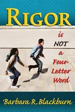 Rigor Is Not a Four Letter Word by Barbara R. Blackburn (2008, Paperback)