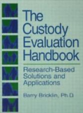 The Custody Evaluation Handbook; Research Based Solutions & Applications