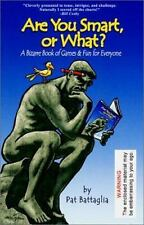 Are You Smart, or What? A Bizarre Book of Games & Fun for Everyone