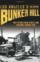 Los Angeles's Bunker Hill: Pulp Fiction's Mean Streets and Film Noir's