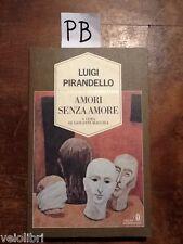 AMORI SENZA AMORE - PIRANDELLO - OSCAR ORO MONDADORI - PRIMA EDIZIONE1989