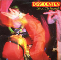 Dissidenten – Life At The Pyramids