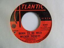 WILSON PICKETT Born To Be Wild ATLANTIC Northern Soul Garage 45 KILLER