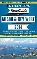 Frommer's EasyGuide to Miami and Key West 2014 by Appell, David