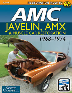 Amc Amx & Javelin 1968-1974 Muscle Car Restoration Book Guide Book