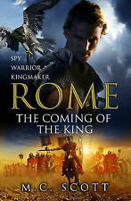 Rome: The Coming of the King: Rome 2 by M. C. Scott (Hardback, 2011)