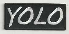 YOLO - YOU ONLY LIVE ONCE - IRON or SEW-ON PATCH