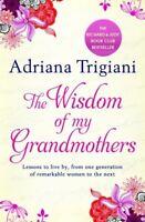 The Wisdom of My Grandmothers By Adriana Trigiani. 9780857204233