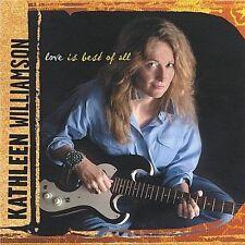 Love Is Best of All by Kathleen Williamson (CD, Dec-2002, Owl's Nest...