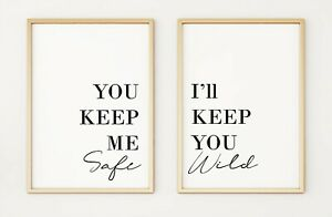 You Keep Me Safe I'll Keep You Wild Set of 2 Typography A4 Poster Prints PO301