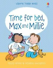 Max & Millie Time for Bed (Max and Millie) by Felicity Brooks Board book Book