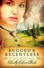 RUGGED & RELENTLESS Husbands for Hire by Kelly Eileen Hake 2011 Paperback Book