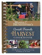 Wanda E. Brunstetter's Amish Friends Harvest Cookbook: Over 240 Recipes for Usin