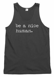 Be A Nice Human Funny Mens Womens Vest Tank Top