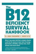 The B12 Deficiency Survival Handbook: Fix Your Vitamin B12 Deficiency Before Any