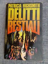 Delitti Bestiali - Patricia Highsmith - Stampato nel 1989- Ottimo!-