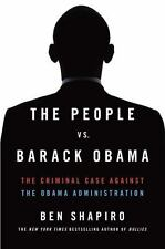 The People vs. Barack Obama : The Case Against the Obama Administration by...