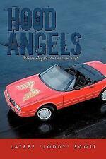 Hood Angels: Where Angels Isn't Heaven Sent (Hardback or Cased Book)