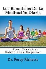 Los Beneficios de la Meditación Diaria : Lo Que Necesitas Saber para Empezar...
