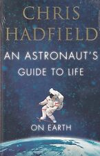 An Astronaut's Guide to Life on Earth by Chris Hadfield BRAND NEW BOOK (P/B 2013