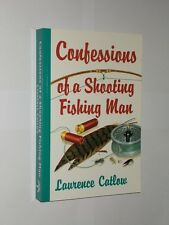 Laurence Catlow Confessions Of A Shooting Fishing Man. Softback Book 1999.