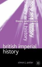 Theory and History: British Imperial History by Simon Potter (2014, Hardcover)