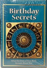 Birthday Secrets : What the Date of Your Birth Reveals About You by Jill Phillip