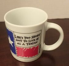 Life's Too Short Not To Live As A Texan Coffee Cup Mug Kathryn Designs 1990
