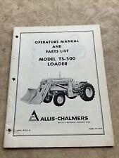 Allis Chalmers Ts500 Loader Operators Owners Parts Manual